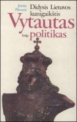 Pficneris, Josefas. Didysis Lietuvos kunigaikštis Vytautas kaip politikas. – Vilnius, 1989. Knygos viršelis