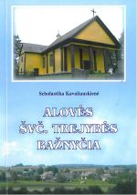 Kavaliauskienė, Scholastika. Alovės Švč. Trejybės bažnyčia. – Alovė, 2007. Knygos viršelis