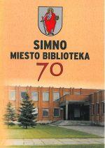 Smaidžiūnienė, Jūratė, Mikelionis, Vytautas. Simno miesto biblioteka. – Simnas, 2007. Knygos viršelis